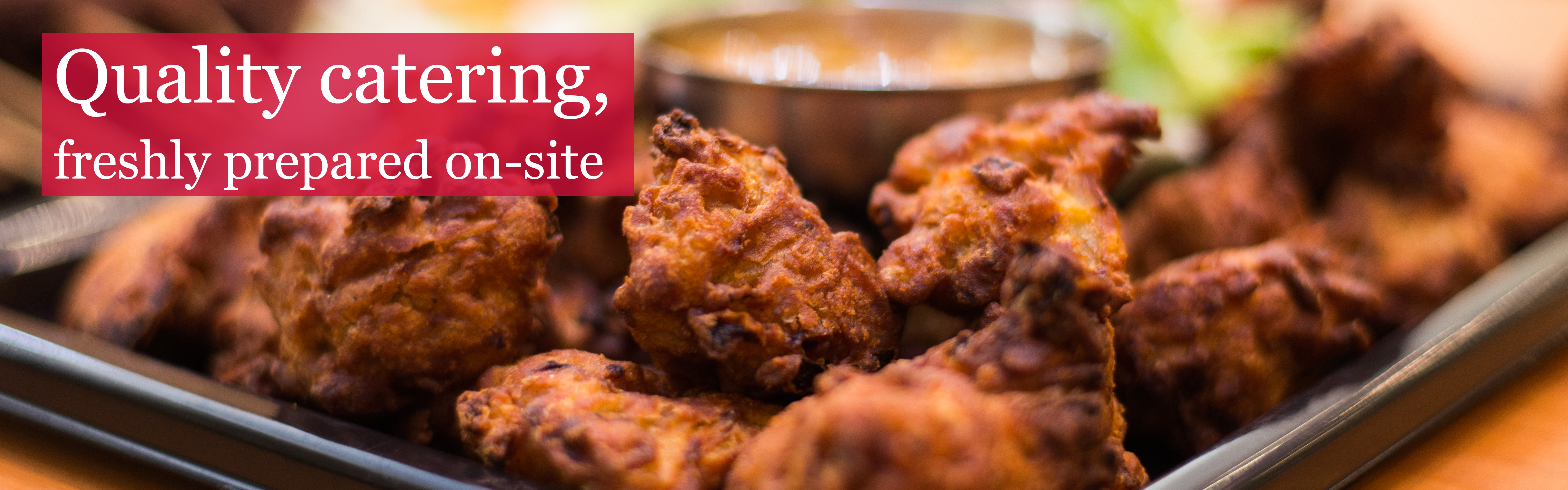 Quality catering, freshly prepared on-site